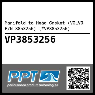 Manifold to Head Gasket (VOLVO P/N 3853256) (#VP3853256)