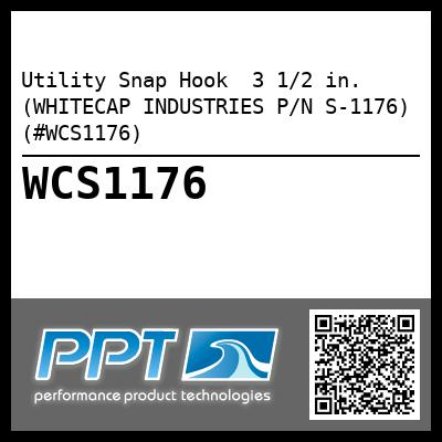 Utility Snap Hook  3 1/2 in. (WHITECAP INDUSTRIES P/N S-1176) (#WCS1176)