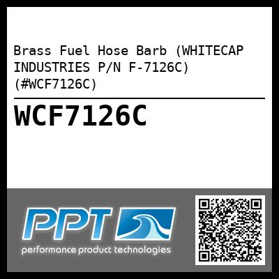 Brass Fuel Hose Barb (WHITECAP INDUSTRIES P/N F-7126C) (#WCF7126C)