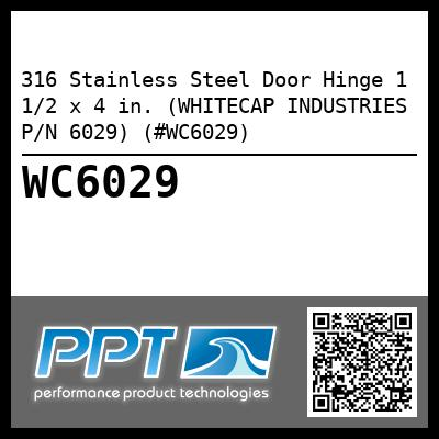 316 Stainless Steel Door Hinge 1 1/2 x 4 in. (WHITECAP INDUSTRIES P/N 6029) (#WC6029)