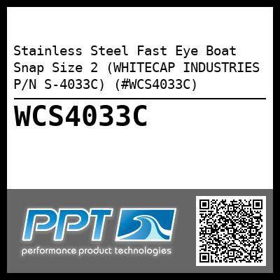 Stainless Steel Fast Eye Boat Snap Size 2 (WHITECAP INDUSTRIES P/N S-4033C) (#WCS4033C)