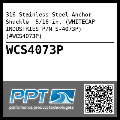 316 Stainless Steel Anchor Shackle  5/16 in. (WHITECAP INDUSTRIES P/N S-4073P) (#WCS4073P)