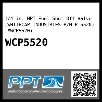 1/4 in. NPT Fuel Shut Off Valve (WHITECAP INDUSTRIES P/N P-5520) (#WCP5520)