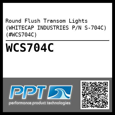 Round Flush Transom Lights (WHITECAP INDUSTRIES P/N S-704C) (#WCS704C)