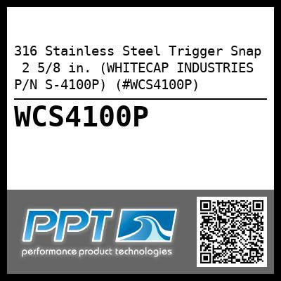 316 Stainless Steel Trigger Snap  2 5/8 in. (WHITECAP INDUSTRIES P/N S-4100P) (#WCS4100P)