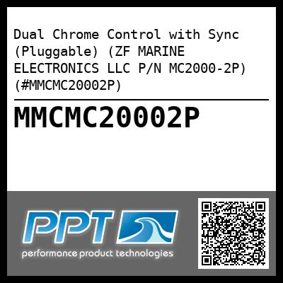 Dual Chrome Control with Sync (Pluggable) (ZF MARINE ELECTRONICS LLC P/N MC2000-2P) (#MMCMC20002P)