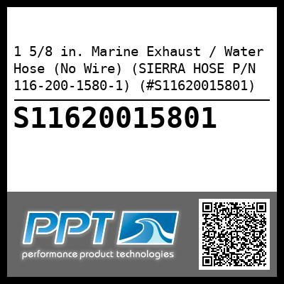 1 5/8 in. Marine Exhaust / Water Hose (No Wire) (SIERRA HOSE P/N 116-200-1580-1) (#S11620015801)
