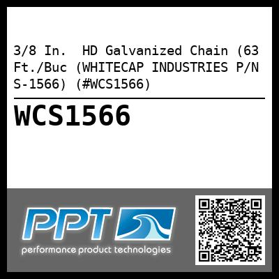3/8 In.  HD Galvanized Chain (63 Ft./Buc (WHITECAP INDUSTRIES P/N S-1566) (#WCS1566)