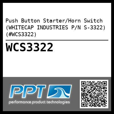 Push Button Starter/Horn Switch (WHITECAP INDUSTRIES P/N S-3322) (#WCS3322)