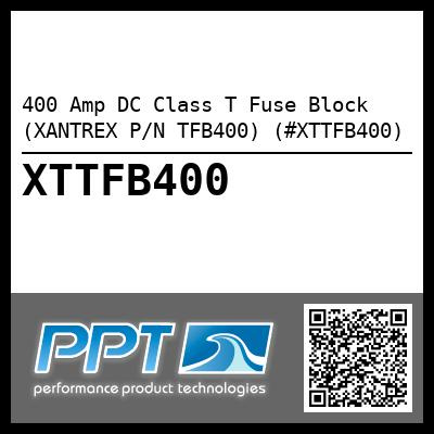 400 Amp DC Class T Fuse Block (XANTREX P/N TFB400) (#XTTFB400) - Click Here to See Product Details