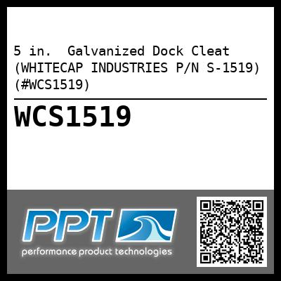5 in.  Galvanized Dock Cleat (WHITECAP INDUSTRIES P/N S-1519) (#WCS1519)