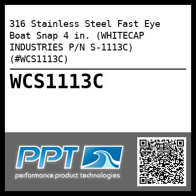 316 Stainless Steel Fast Eye Boat Snap 4 in. (WHITECAP INDUSTRIES P/N S-1113C) (#WCS1113C)