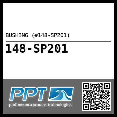 BUSHING (#148-SP201) - Click Here to See Product Details