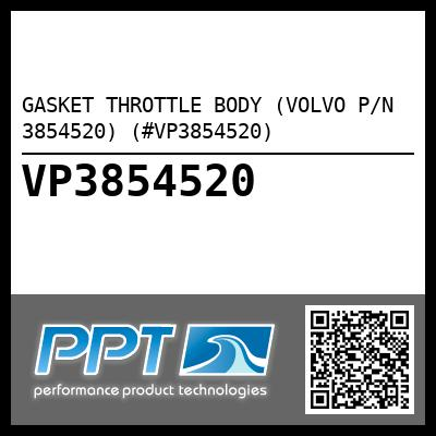 GASKET THROTTLE BODY (VOLVO P/N 3854520) (#VP3854520) - Click Here to See Product Details