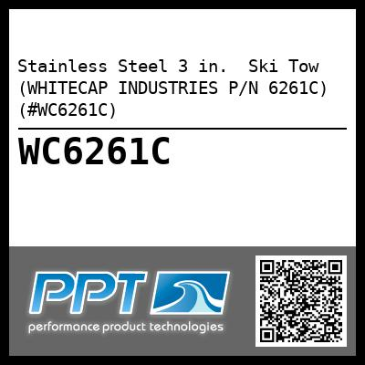Stainless Steel 3 in.  Ski Tow (WHITECAP INDUSTRIES P/N 6261C) (#WC6261C)