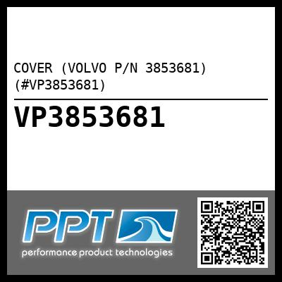 COVER (VOLVO P/N 3853681) (#VP3853681)