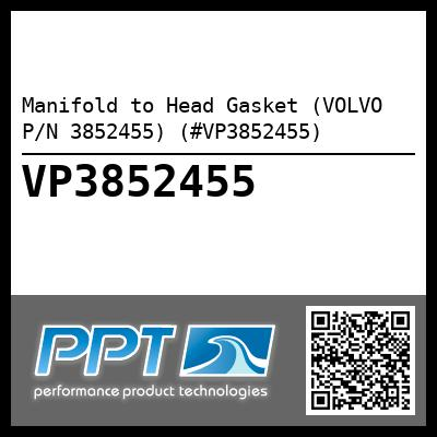 Manifold to Head Gasket (VOLVO P/N 3852455) (#VP3852455)