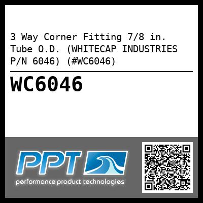 3 Way Corner Fitting 7/8 in. Tube O.D. (WHITECAP INDUSTRIES P/N 6046) (#WC6046)