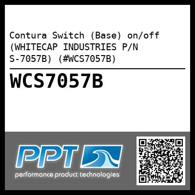 Contura Switch (Base) on/off (WHITECAP INDUSTRIES P/N S-7057B) (#WCS7057B)