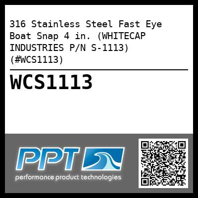 316 Stainless Steel Fast Eye Boat Snap 4 in. (WHITECAP INDUSTRIES P/N S-1113) (#WCS1113)