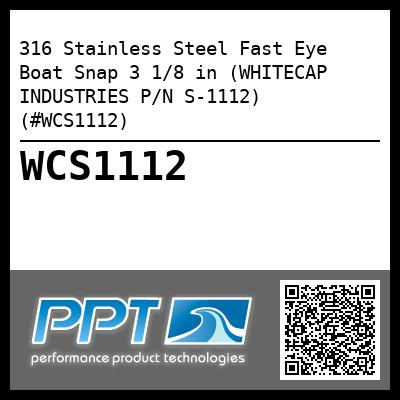 316 Stainless Steel Fast Eye Boat Snap 3 1/8 in (WHITECAP INDUSTRIES P/N S-1112) (#WCS1112)