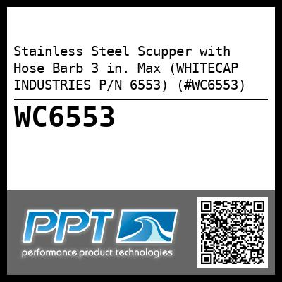 Stainless Steel Scupper with Hose Barb 3 in. Max (WHITECAP INDUSTRIES P/N 6553) (#WC6553)