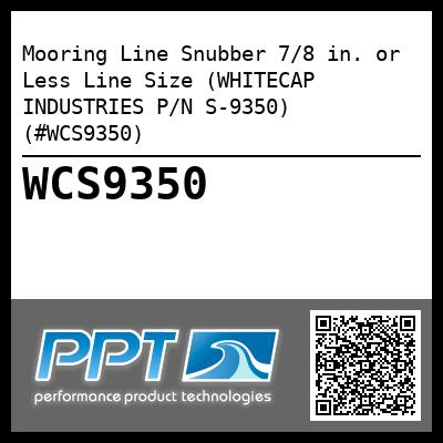 Mooring Line Snubber 7/8 in. or Less Line Size (WHITECAP INDUSTRIES P/N S-9350) (#WCS9350)