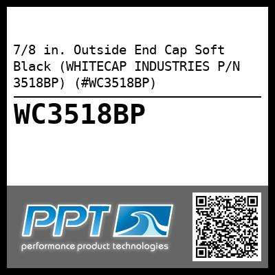 7/8 in. Outside End Cap Soft Black (WHITECAP INDUSTRIES P/N 3518BP) (#WC3518BP)