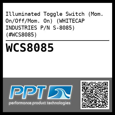 Illuminated Toggle Switch (Mom. On/Off/Mom. On) (WHITECAP INDUSTRIES P/N S-8085) (#WCS8085)