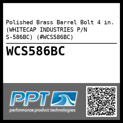 Polished Brass Barrel Bolt 4 in. (WHITECAP INDUSTRIES P/N S-586BC) (#WCS586BC)