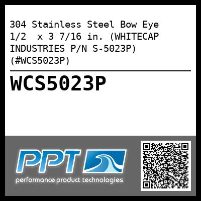 304 Stainless Steel Bow Eye   1/2  x 3 7/16 in. (WHITECAP INDUSTRIES P/N S-5023P) (#WCS5023P)