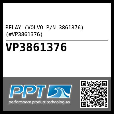 RELAY (VOLVO P/N 3861376) (#VP3861376)