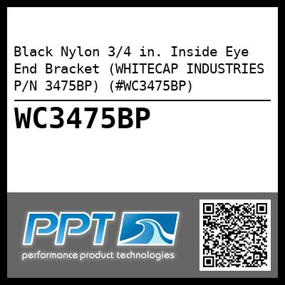 Black Nylon 3/4 in. Inside Eye End Bracket (WHITECAP INDUSTRIES P/N 3475BP) (#WC3475BP)