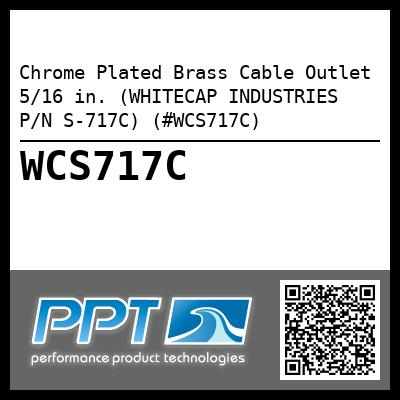 Chrome Plated Brass Cable Outlet 5/16 in. (WHITECAP INDUSTRIES P/N S-717C) (#WCS717C)