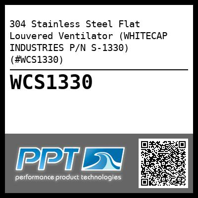304 Stainless Steel Flat Louvered Ventilator (WHITECAP INDUSTRIES P/N S-1330) (#WCS1330)