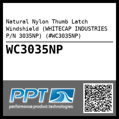 Natural Nylon Thumb Latch Windshield (WHITECAP INDUSTRIES P/N 3035NP) (#WC3035NP)