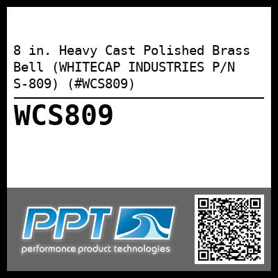 8 in. Heavy Cast Polished Brass Bell (WHITECAP INDUSTRIES P/N S-809) (#WCS809)