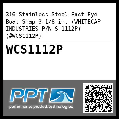 316 Stainless Steel Fast Eye Boat Snap 3 1/8 in. (WHITECAP INDUSTRIES P/N S-1112P) (#WCS1112P)