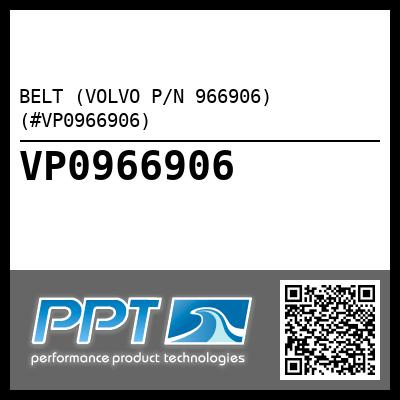 BELT (VOLVO P/N 966906) (#VP0966906)