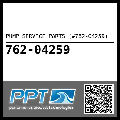 PUMP SERVICE PARTS (#762-04259) - Click Here to See Product Details