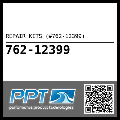 REPAIR KITS (#762-12399) - Click Here to See Product Details