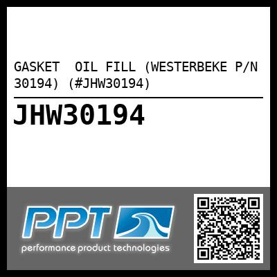 GASKET  OIL FILL (WESTERBEKE P/N 30194) (#JHW30194) - Click Here to See Product Details