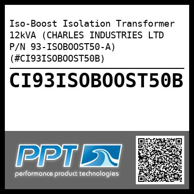 Iso-Boost Isolation Transformer 12kVA (CHARLES INDUSTRIES LTD P/N 93-ISOBOOST50-A) (#CI93ISOBOOST50B) - Click Here to See Product Details