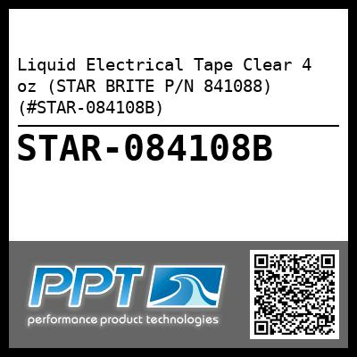Liquid Electrical Tape Clear 4 oz (STAR BRITE P/N 841088) (#STAR-084108B) - Click Here to See Product Details