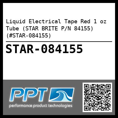 Liquid Electrical Tape Red 1 oz Tube (STAR BRITE P/N 84155) (#STAR-084155) - Click Here to See Product Details