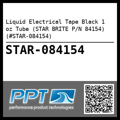 Liquid Electrical Tape Black 1 oz Tube (STAR BRITE P/N 84154) (#STAR-084154) - Click Here to See Product Details
