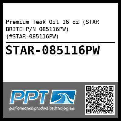 Premium Teak Oil 16 oz (STAR BRITE P/N 085116PW) (#STAR-085116PW) - Click Here to See Product Details