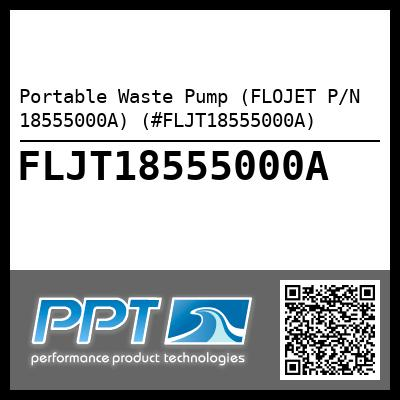 Portable Waste Pump (FLOJET P/N 18555000A) (#FLJT18555000A) - Click Here to See Product Details