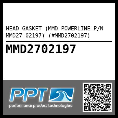 HEAD GASKET (MMD POWERLINE P/N MMD27-02197) (#MMD2702197) - Click Here to See Product Details