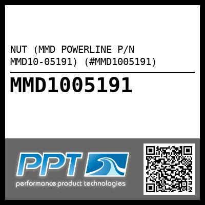 NUT (MMD POWERLINE P/N MMD10-05191) (#MMD1005191) - Click Here to See Product Details